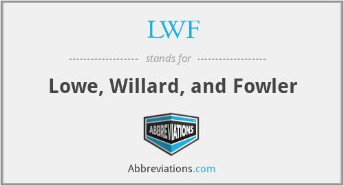 LWF - Lowe, Willard, and Fowler