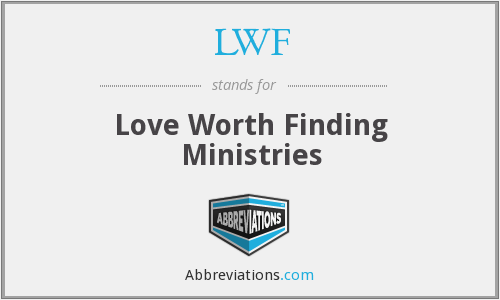 LWF - Love Worth Finding Ministries