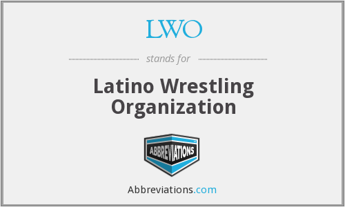 LWO - Latino Wrestling Organization
