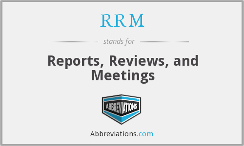 RRM - Reports, Reviews, and Meetings