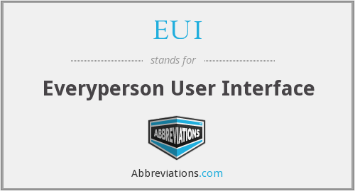 EUI - Everyperson User Interface