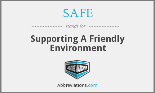 SAFE - Supporting A Friendly Environment