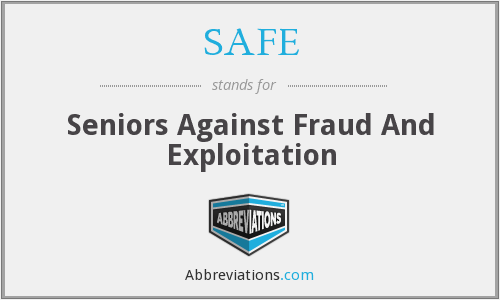 SAFE - Seniors Against Fraud And Exploitation