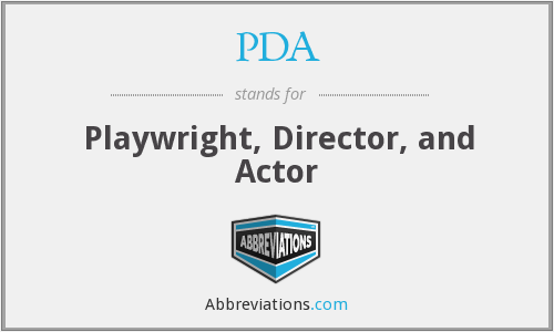 PDA - Playwright, Director, and Actor