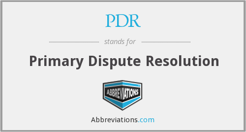 PDR - Primary Dispute Resolution
