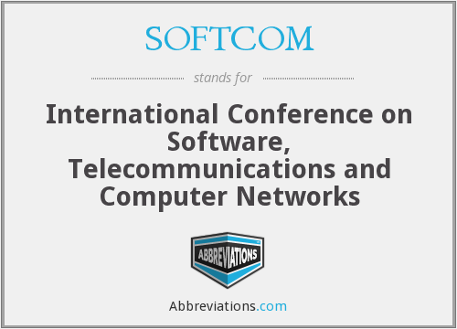 SOFTCOM - International Conference on Software, Telecommunications and Computer Networks