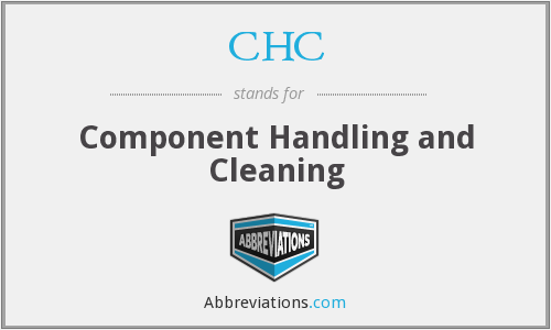 CHC - Component Handling and Cleaning