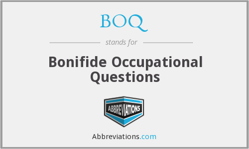BOQ - Bonifide Occupational Questions