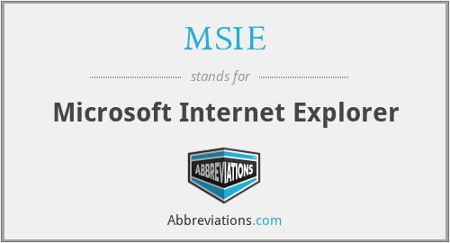 MSIE - Microsoft Internet Explorer