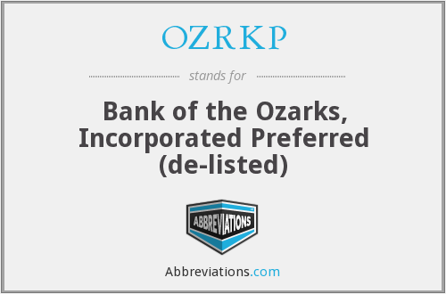 OZRKP - Bank of the Ozarks, Incorporated Preferred (de-listed)