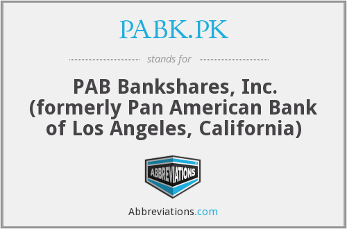 PABK.PK - PAB Bankshares, Inc. (formerly Pan American Bank of Los Angeles, California)