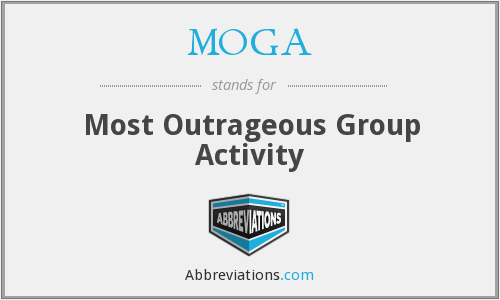 MOGA - Most Outrageous Group Activity