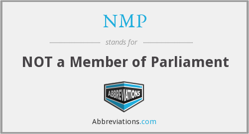 NMP - NOT a Member of Parliament