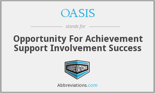 OASIS - Opportunity For Achievement Support Involvement Success