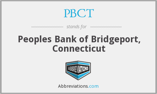 PBCT - Peoples Bank of Bridgeport, Connecticut