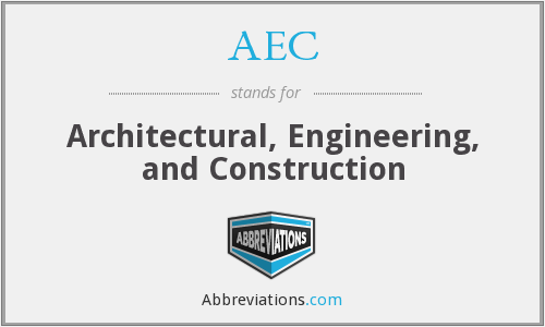 AEC - Architectural, Engineering, and Construction