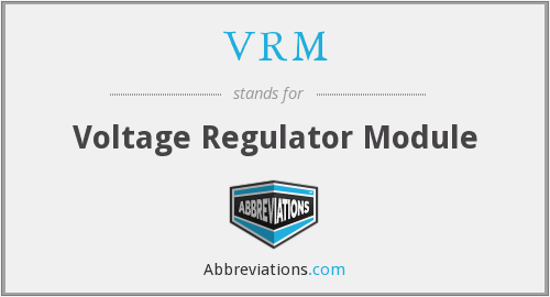 VRM - Voltage Regulator Module