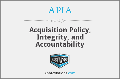 APIA - Acquisition Policy, Integrity, And Accountability