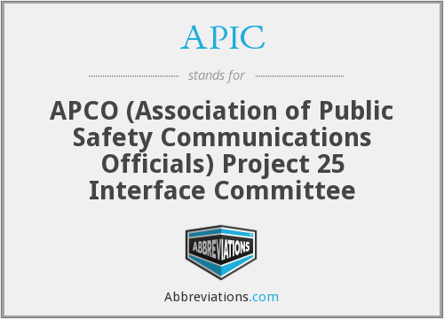 APIC - APCO (Association of Public Safety Communications Officials) Project 25 Interface Committee
