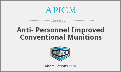 APICM - Anti- Personnel Improved Conventional Munitions