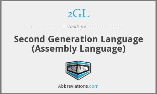 2GL - Second Generation Language (Assembly Language)