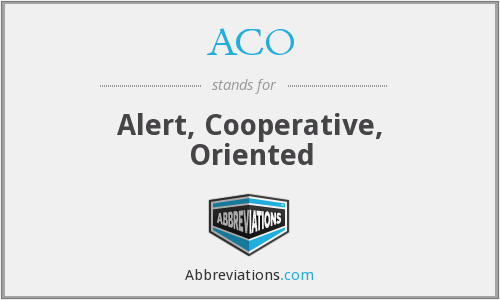 ACO - Alert, Cooperative, Oriented