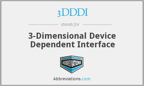3DDDI - 3-Dimensional Device Dependent Interface