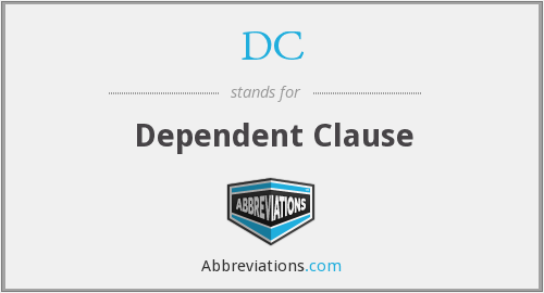 DC - Dependent Clause