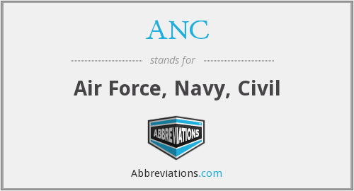 ANC - Air Force, Navy, Civil
