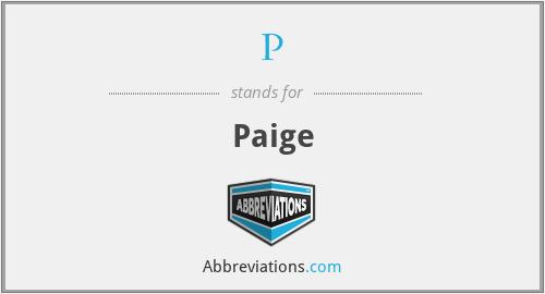 P - Paige