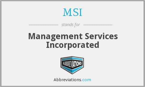 MSI - Management Services Incorporated