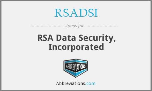 RSADSI - RSA Data Security, Incorporated
