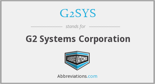 G2SYS - G2 Systems Corporation