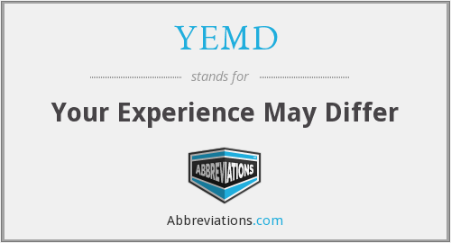 YEMD - Your Experience May Differ