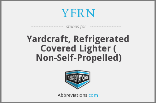 YFRN - Yardcraft, Refrigerated Covered Lighter ( Non-Self-Propelled)