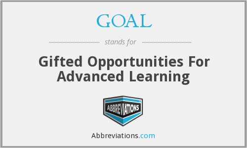 GOAL - Gifted Opportunities For Advanced Learning