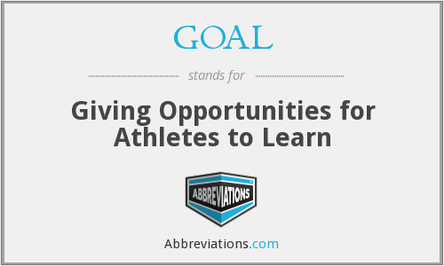 GOAL - Giving Opportunities For Athletes To Learn