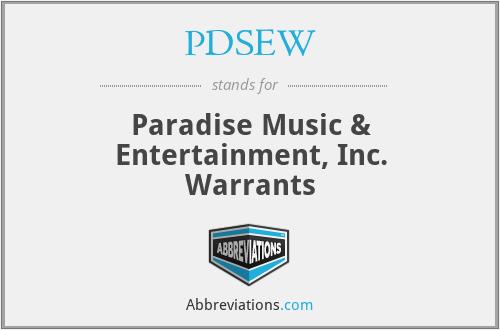 PDSEW - Paradise Music & Entertainment, Inc. Warrants
