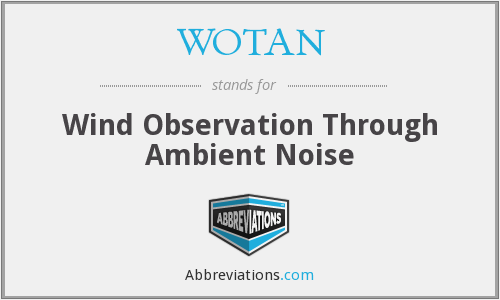 WOTAN - Wind Observation Through Ambient Noise
