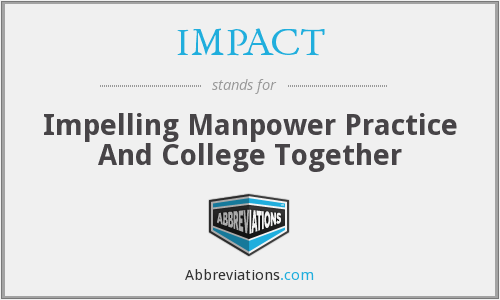 IMPACT - Impelling Manpower Practice And College Together
