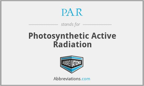 PAR - Photosynthetic Active Radiation