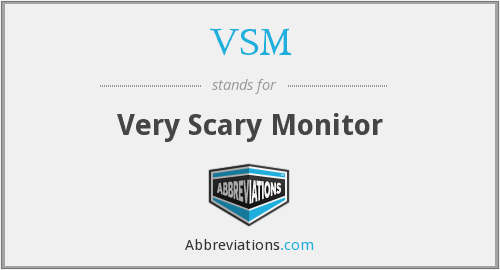 VSM - Very Scary Monitor
