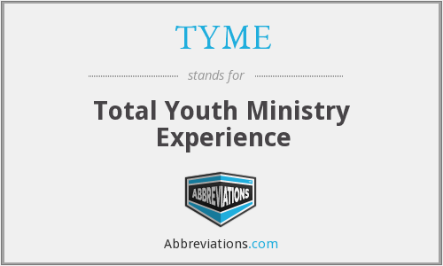 TYME - Total Youth Ministry Experience