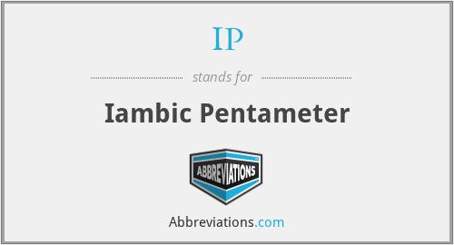 IP - Iambic Pentameter