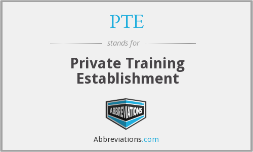 PTE - Private Training Establishment