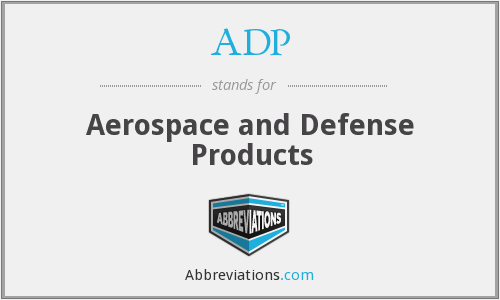 ADP - Aerospace And Defense Products
