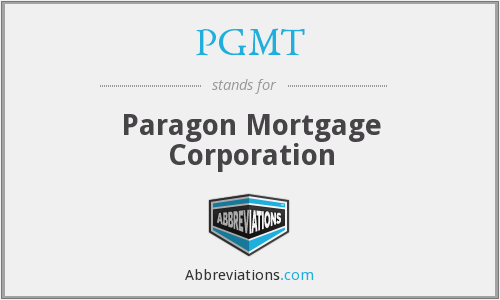 PGMT - Paragon Mortgage Corporation