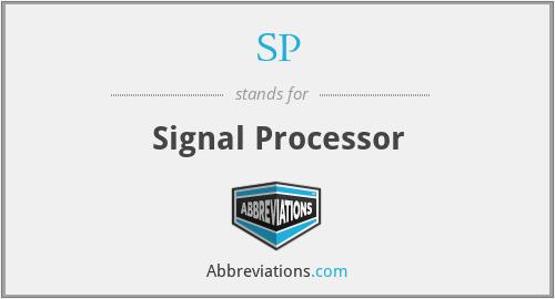 SP - Signal Processor