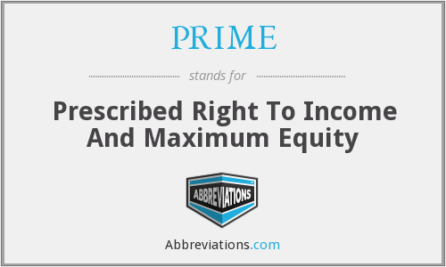 PRIME - Prescribed Right To Income And Maximum Equity