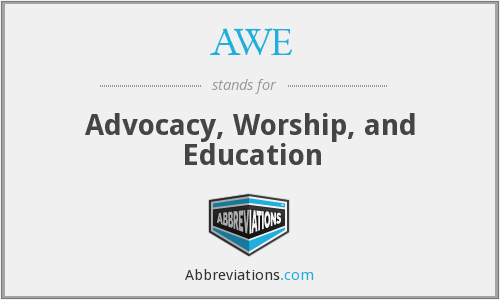 AWE - Advocacy, Worship, and Education